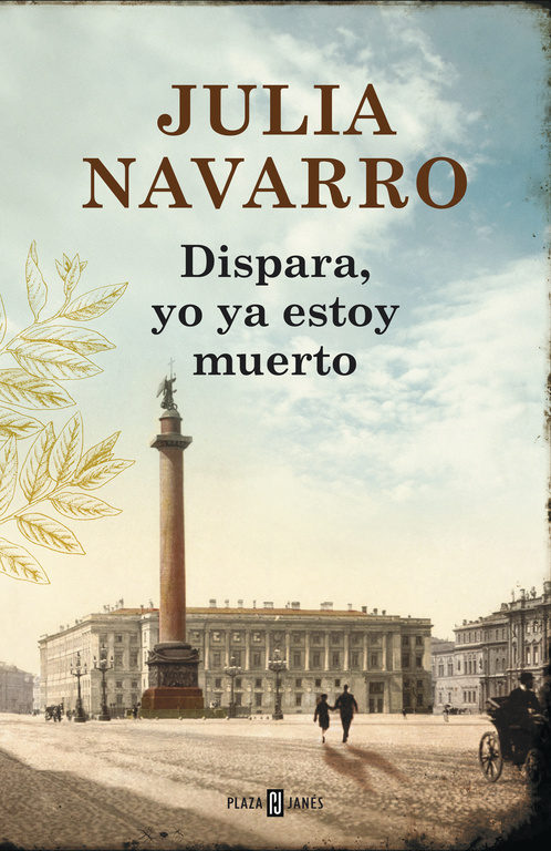 """Dispara, yo ya estoy muerto"" de Julia Navarro"