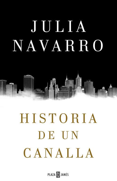 """La decepcionante """"Historia de un Canalla"""", de Julia navarro"""